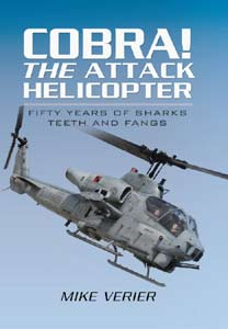 Cobra - The Attack Helicopter - Mike Verrier